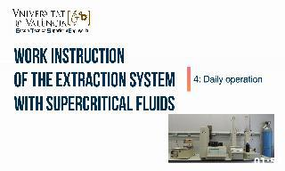 Work instruction about daily operation of SCF 5260 extraction system. Author: Alicia Bail&