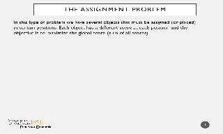 We solve the Assignment Problem described in problem 40