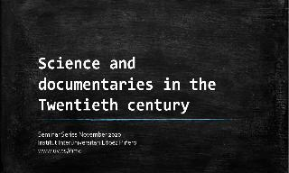 Image of the cover of the video;PRESENTACIÓ CICLE: Science and documentaries in the Twentieth century