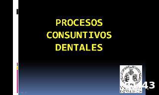 Procesos consuntivos dentales
